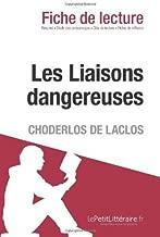 By le Petit Litt??raire Les Liaisons dangereuses de Pierre Choderlos de Laclos (Fiche de lecture) (French Edition)