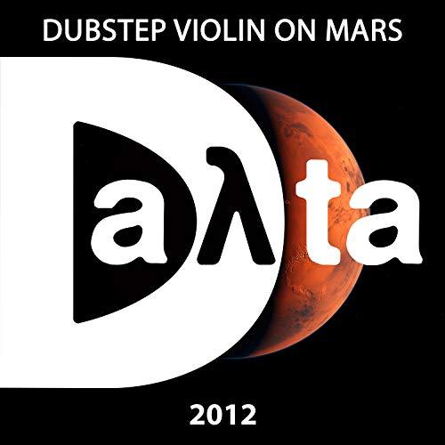 Dubstep Violin on Mars