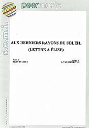 AUX DERNIERS RAYONS DU SOLEIL (LETTRE À ÉLISE)
