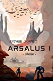 Arsalus I: science-fiction, space opera, roman aventure | fiction 2019-2020 | Livre adolescent, ado, enfant, adulte | premiere partie - partie 1
