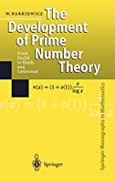 The Development of Prime Number Theory: From Euclid to Hardy and Littlewood (Springer Monographs in Mathematics)