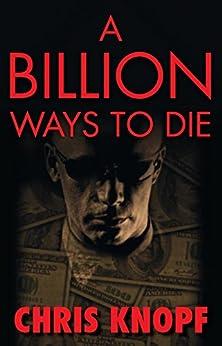 A Billion Ways to Die (Arthur Cathcart Mystery) by [Chris Knopf]