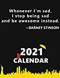 Wheneber I'm sad I stop being sad and be awesome instead. Barney Stinson. Calendar.: How I Met Your ...