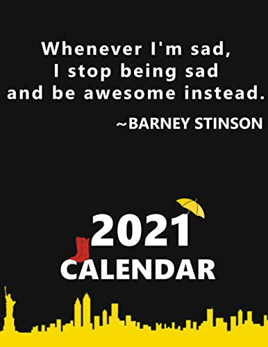Wheneber I'm sad I stop being sad and be awesome instead. Barney Stinson. Calendar.: How I Met Your Mother Calendar, How I met your mother planner, how i met your mother notebook, whole year, 8.5x11''