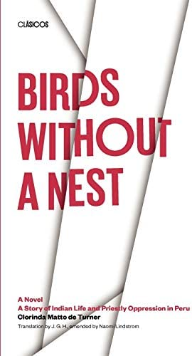 Birds without a Nest A Novel A Story of Indian Life and Priestly Oppression in Peru Texas Pan product image