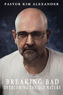 Breaking Bad: Overcoming the Old Nature