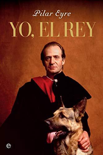 Yo, el Rey de Pilar Eyre