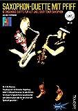 Saxophon-Duette mit Pfiff (mit CD) für Alt- & Tenor-Sax - Noten + Playalongs für Saxophonisten...