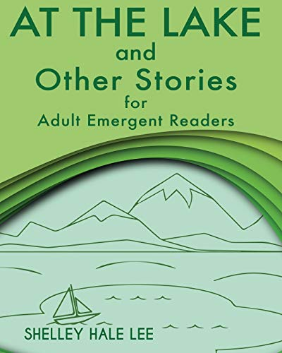 At the Lake and Other Stories for Adult Emergent Readers