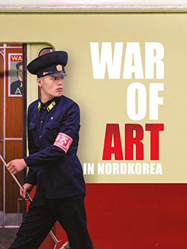 War of Art in Nordkorea [OmU]