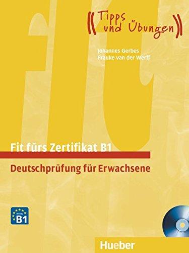 Fit furs Zertifikat. B1. Per le Scuole superiori: Deutschprüfung für Erwachsene.Deutsch als Fremdsprache