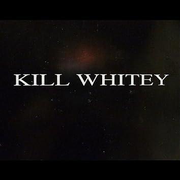 Kill Whitey / Weird Phone Stuff