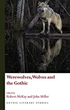 Werewolves, Wolves and the Gothic (Gothic Literary Studies)