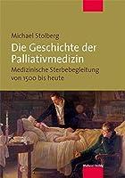 Die Geschichte der Palliativmedizin: Medizinische Sterbebegleitung von 1500 bis heute