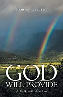 God Will Provide: A Walk with Abraham