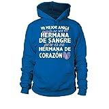 Sudadera con Capucha Unisex MI Mejor Amiga Hermana DE Sangre Pero ES MI Hermana DE Corazon T-Shirt - Azul eléctrico - 3XL