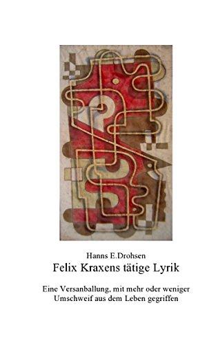 Felix Kraxens tätige Lyrik