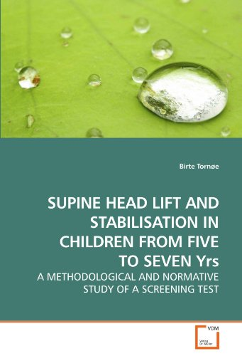 SUPINE HEAD LIFT AND STABILISATION IN CHILDREN FROM FIVE TO SEVEN Yrs: A METHODOLOGICAL AND NORMATIVE STUDY OF A SCREENING TEST