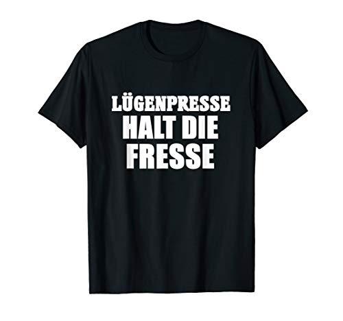 Lügenpresse Halt Die Fresse (Das Orginal) T-Shirt