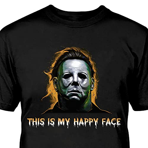 * NEW * This Is My Happy Face Halloween Shirt, Michael Myers, Unisex, S to 4XL
