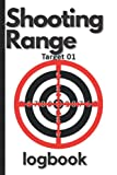 Shooting Range Logbook: Target Shooting Practice Target Handloading Range Shooting Logbook Diagrams Ratings Rankings Size 6: X 9: