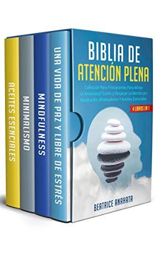 BIBLIA EN ATENCION PLENA: 4 LIBROS EN 1: COLECCION PARA PRINCIPIANTES PARA...