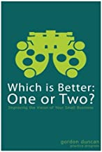 Which is Better: One or Two?: For Small Business