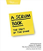 A Scrum Book: The Spirit of the Game Front Cover