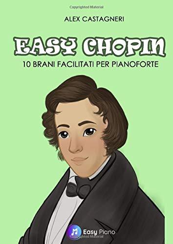 Easy Chopin: 10 Brani Facilitati per Pianoforte