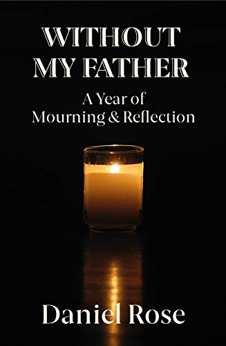 Without My Father: A Year of Mourning and Reflection (English Edition)