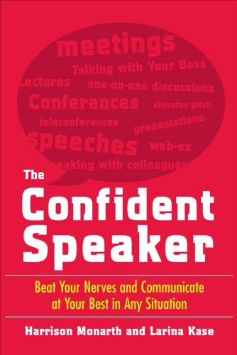 The Confident Speaker: Beat Your Nerves and Communicate at Your Best in Any Situation (English Edition)