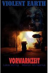 Vorwarnzeit (Pilotroman der Zombie-Serie VIOLENT EARTH) (German Edition) eBook Kindle