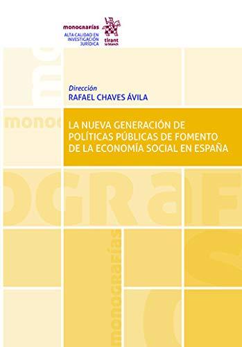 La Nueva Generación De Políticas Públicas de Fomento De La Economía Social En España (Monografías)