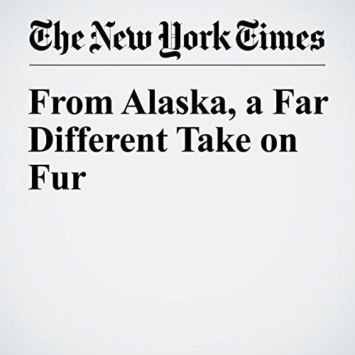 From Alaska, a Far Different Take on Fur cover art