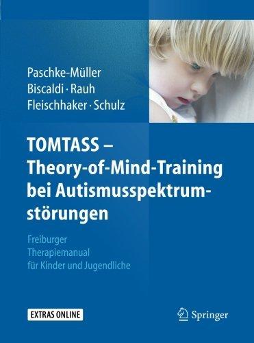 TOMTASS - Theory-of-Mind-Training bei Autismusspektrumstörungen: Freiburger Therapiemanual für Kinder und Jugendliche by Mirjam S. Paschke-Müller (2012-08-29)