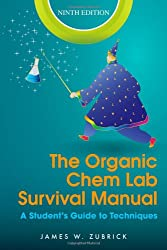 The Organic Chem Lab Survival Manual: A Student's Guide to Techniques : James W. Zubrick