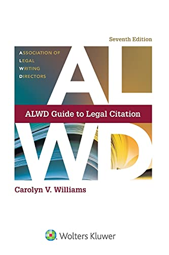 Compare Textbook Prices for ALWD Guide to Legal Citation [Connected eBook] Aspen Coursebook 7 Edition ISBN 9781543807776 by Carolyn V. Williams