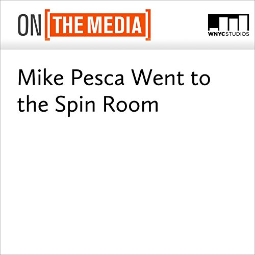 Mike Pesca Went to the Spin Room audiobook cover art