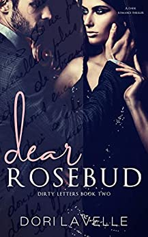 Dear Rosebud: A Dark Captive Romance (Dirty Letters Book 2) by [Dori Lavelle]