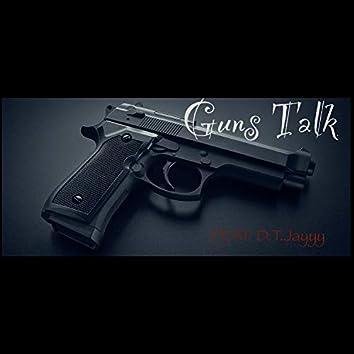 guns talk (feat. D.T.Jayyy)