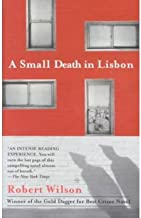 [(A Small Death in Lisbon)] [Author: Robert Wilson] published on (March, 2005)