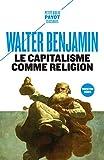 Le capitalisme comme religion - Et autre critiques de l'économie