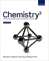 Chemistry³: Introducing Inorganic, Organic, and Physical Chemistry : Andrew Burrows, John Holman, Andrew Parsons, Gwen Pilling, Gareth Price