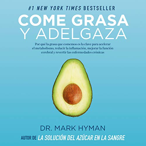 Come grasa y adelgaza [Eat Fat, Get Thin] Titelbild