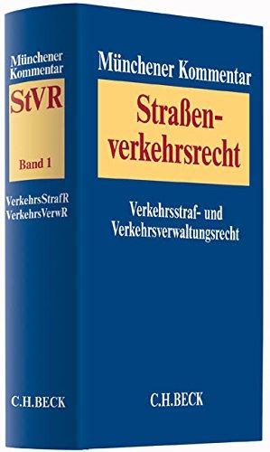 Münchener Kommentar zum Straßenverkehrsrecht Gesamtwerk: Münchener Kommentar zum Straßenverkehrsrecht Band 1: Verkehrsstrafrecht, Verkehrsverwaltungsrecht