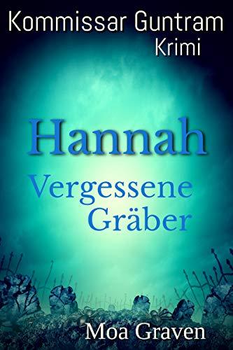 Hannah Vergessene Gräber - Der 9. Fall für Kommissar Guntram: Ostfrieslandkrimi (Kommissar Guntram Krimi-Reihe)