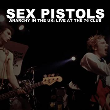 Anarchy in the U.K.: Live at the 76 Club