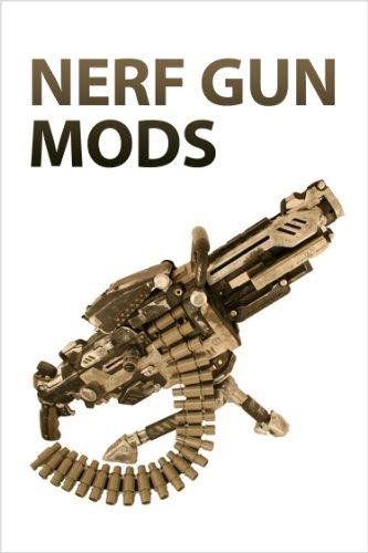 Nerf Gun Mods (English Edition)