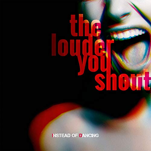 The Louder You Shout