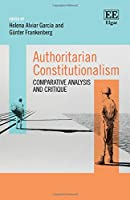 Authoritarian Constitutionalism: Comparative Analysis and Critique